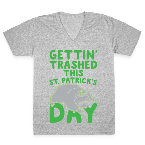 Gettin' Trashed This St. Patrick's Day White Print V-Neck Tee Shirt