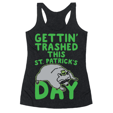 Gettin' Trashed This St. Patrick's Day White Print Racerback Tank Top