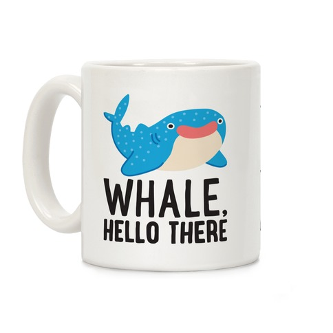 Whale, Hello There Coffee Mug
