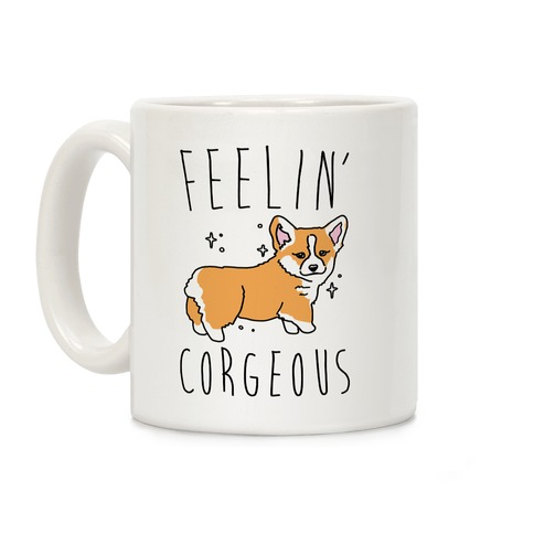 Feelin' Corgeous Coffee Mug