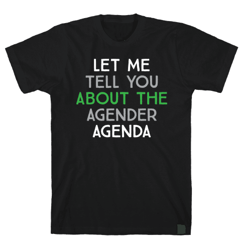 Let Me Tell You About The Agender Agenda Mens/Unisex T-Shirt