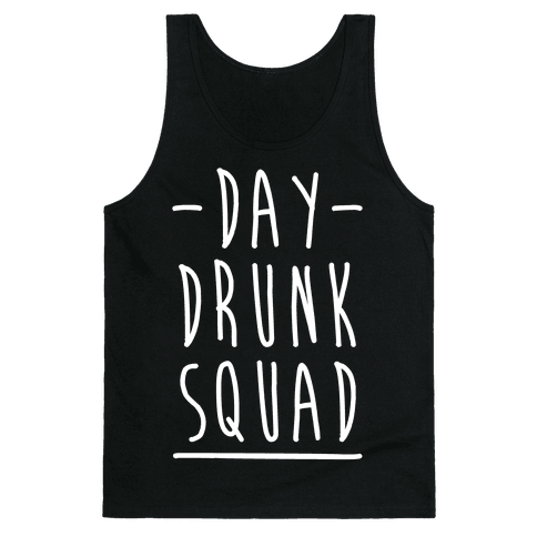 Day Drunk Squad Tank Top