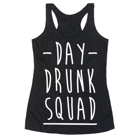 Day Drunk Squad Racerback Tank Top