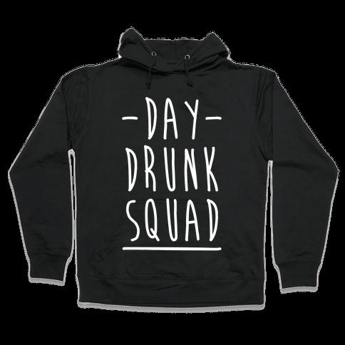 Day Drunk Squad Hooded Sweatshirt