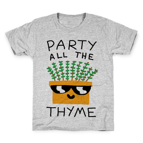 Party All The Thyme Kids T-Shirt