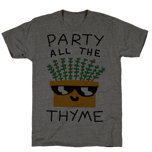 Party All The Thyme Mens T-Shirt