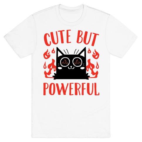 Cute But Powerful Mens/Unisex T-Shirt