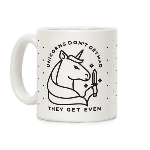 Unicorns Don't Get Mad They Get Even Coffee Mug