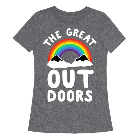The Great OUT Doors Womens T-Shirt