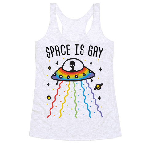 Space Is Gay Racerback Tank Top