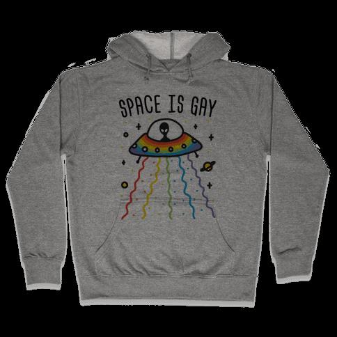 Space Is Gay Hooded Sweatshirt