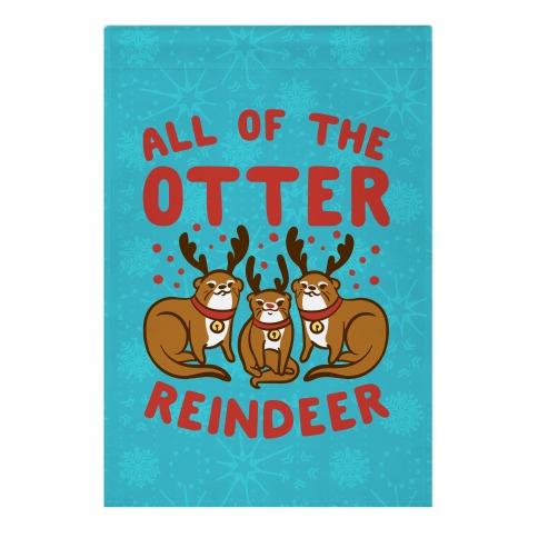 All of The Otter Reindeer Garden Flag