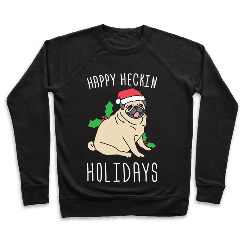 Happy Heckin Holidays Pullover