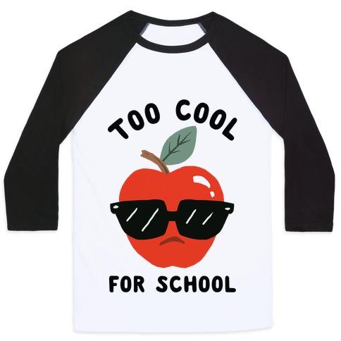 Too Cool For School Baseball Tee