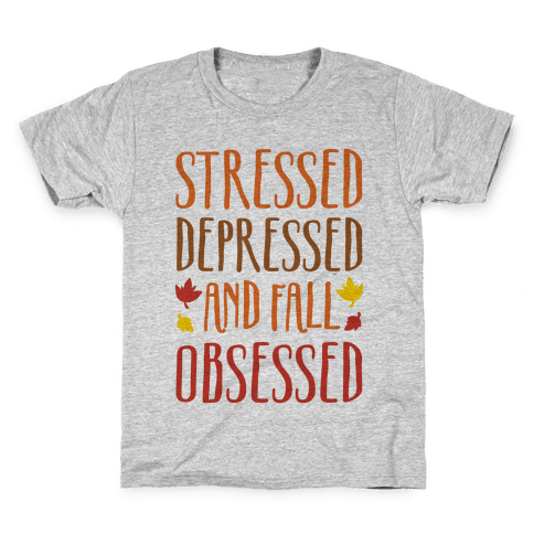 Stressed Depressed and Fall Obsessed Kids T-Shirt