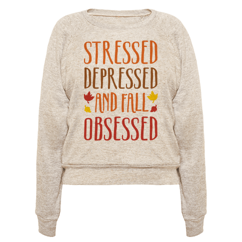 Stressed Depressed and Fall Obsessed