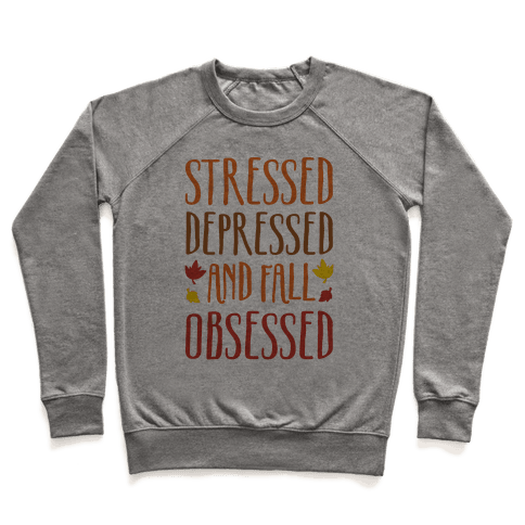 Stressed Depressed and Fall Obsessed Pullover