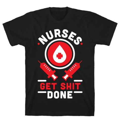 Nurses Get Shit Done Red Mens T-Shirt