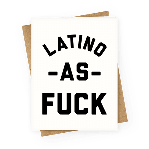 Latino as F*** Greeting Card