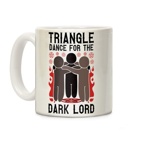 Triangle Dance For The Dark Lord Coffee Mug