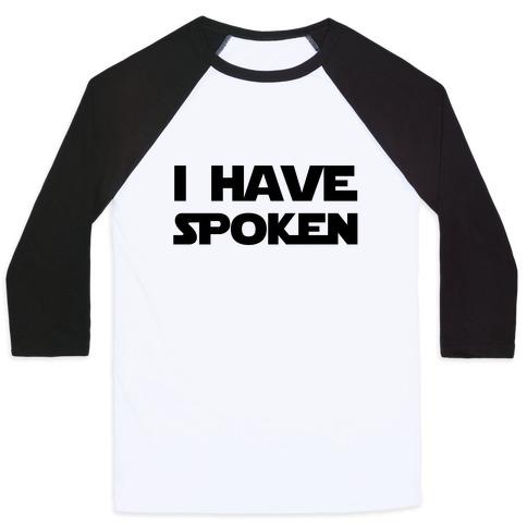 I Have Spoken Baseball Tee