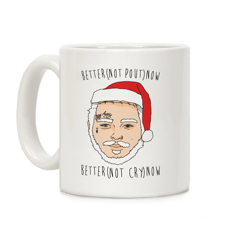 Better Now Santa Claus Parody  Coffee Mug