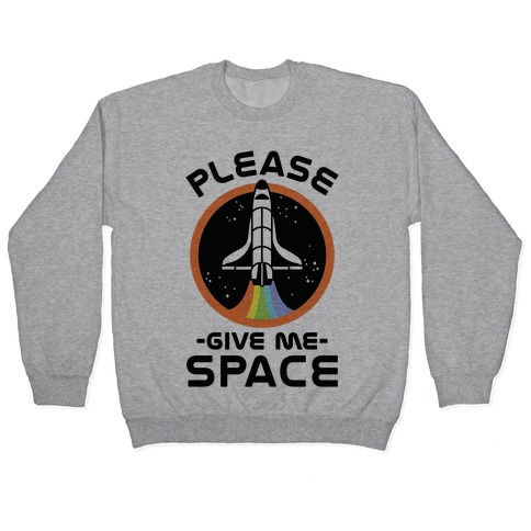 Please Give me space Pullover