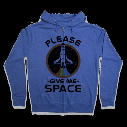 Please Give me space Zip Hoodie