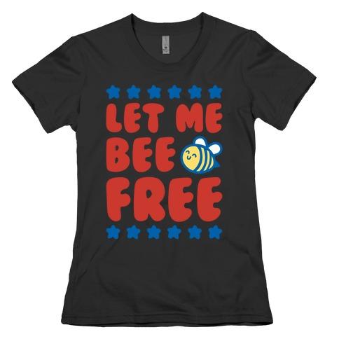 Let Me Be Free White Print Womens T-Shirt