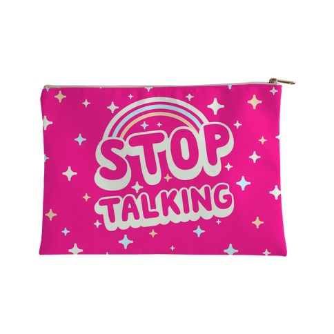 Stop Talking Accessory Bag