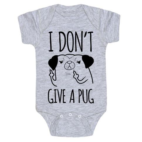 I Don't Give A Pug Baby Onesy