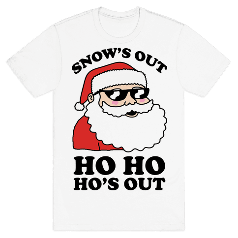 Snow's Out Ho Ho Ho's Out Christmas Mens T-Shirt