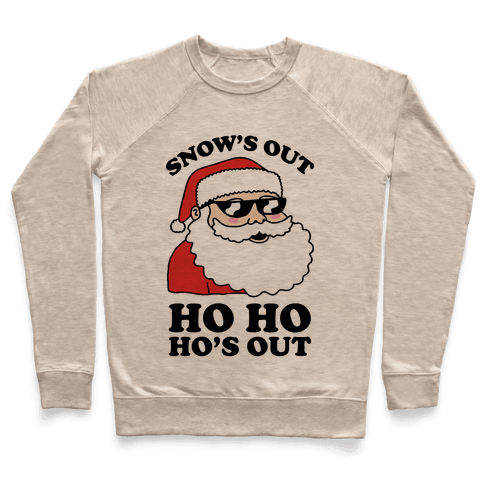 Snow's Out Ho Ho Ho's Out Christmas Pullover