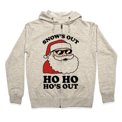 Snow's Out Ho Ho Ho's Out Christmas Zip Hoodie