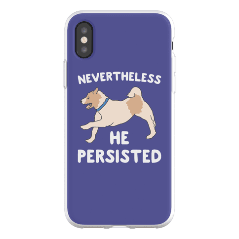 Nevertheless He Persisted Phone Flexi-Case