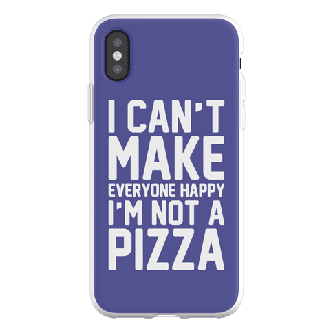 I Can't Make Everyone Happy I'm Not A Pizza Phone Flexi-Case