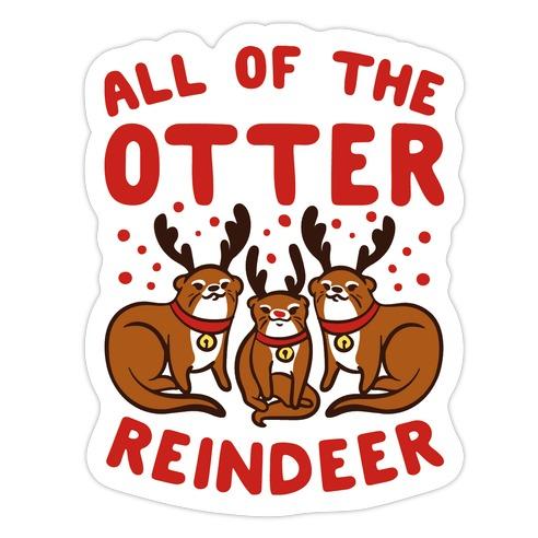 All of The Otter Reindeer Die Cut Sticker