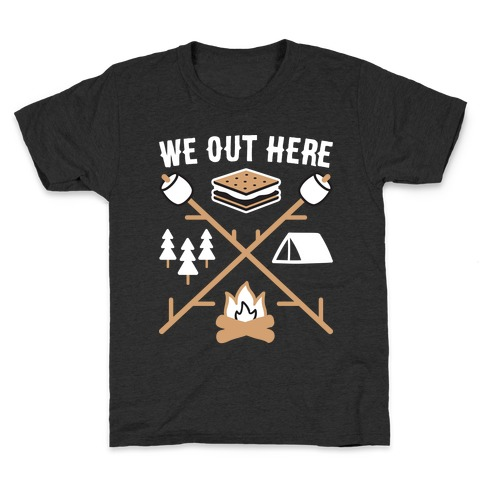 We Out Here Camping Kids T-Shirt