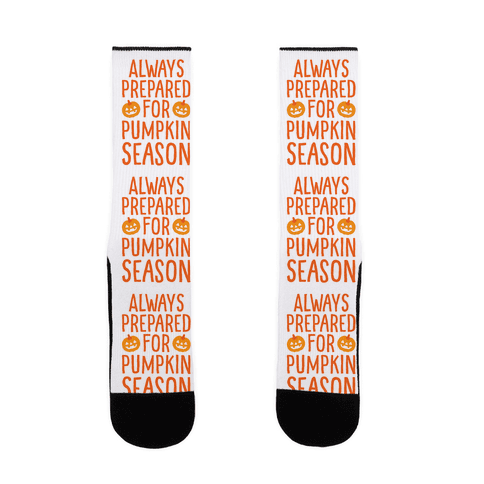 Always Prepared For Pumpkin Season Sock