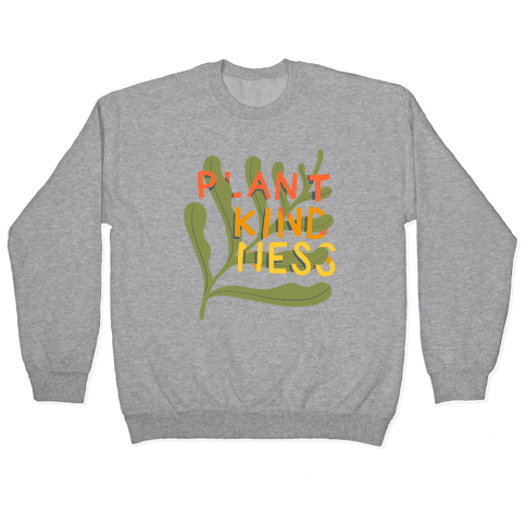 Plant Kindness Pullover