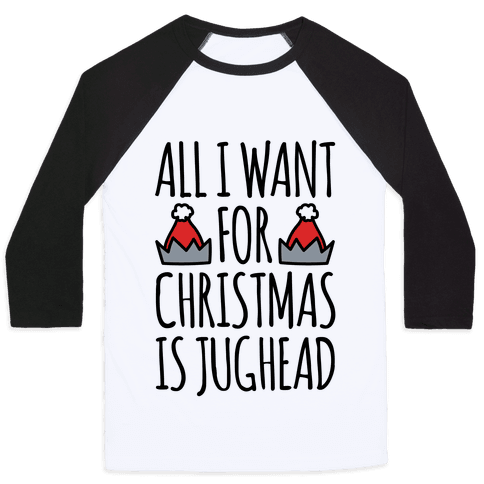 All I Want For Christmas Is Jughead Parody Baseball Tee