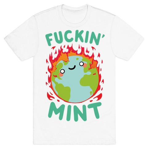 F***in' Mint T-Shirt