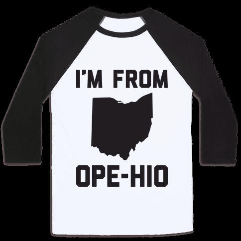 I'm From Ope-hio  Baseball Tee