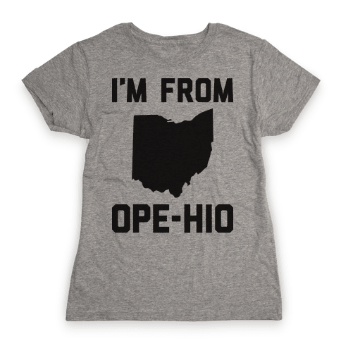 I'm From Ope-hio  Womens T-Shirt