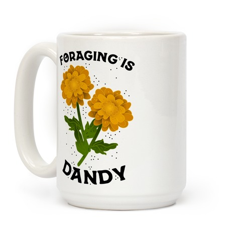 Foraging is Dandy Coffee Mug