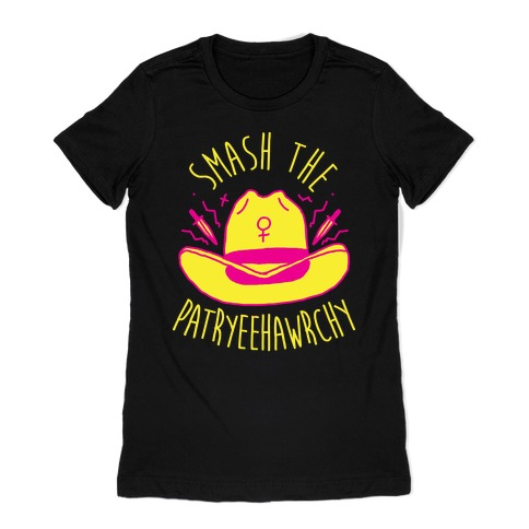 Smash the PatrYEEHAWrchy Womens T-Shirt
