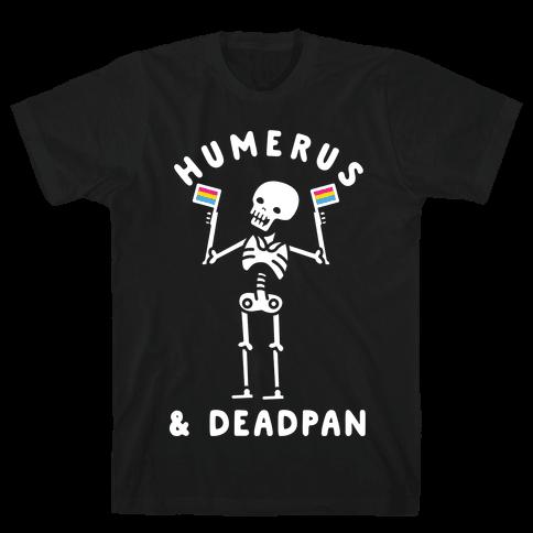 Humerus and Deadpan Mens T-Shirt