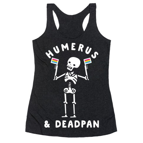 Humerus and Deadpan Racerback Tank Top