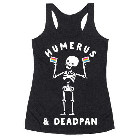 Humerus and Deadpan Racerback Tank Top