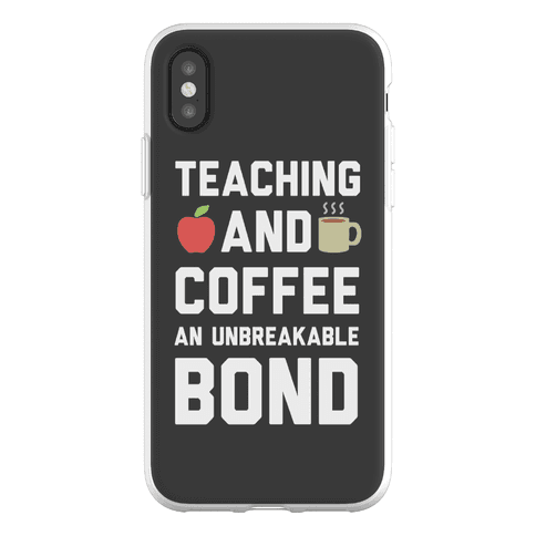 Teaching And Coffee An Unbreakable Bond Phone Flexi-Case